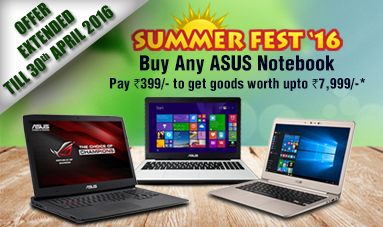 Summer Fest '16 - Register now to avail your ASUS Summer Fest Offer